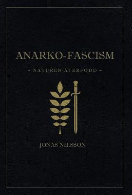 Anarko-fascism: Naturen återfödd Cover Image