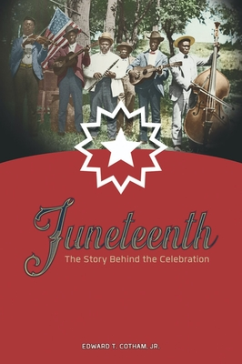Juneteenth: The Story Behind the Celebration Cover Image