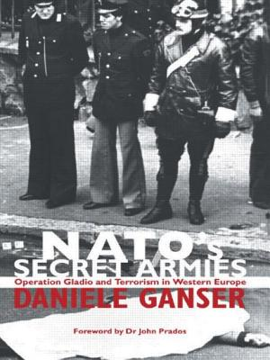 Nato's Secret Armies: Operation Gladio and Terrorism in Western Europe (Contemporary Security Studies) Cover Image