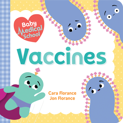 Baby Medical School: Vaccines (Baby University) Cover Image