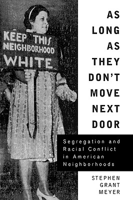 As Long As They Don't Move Next Door: Segregation and Racial Conflict in American Neighborhoods Cover Image