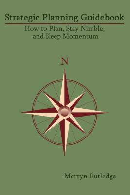 Strategic Planning Guidebook: How to Plan, Stay Nimble, and Keep Momentum Cover Image