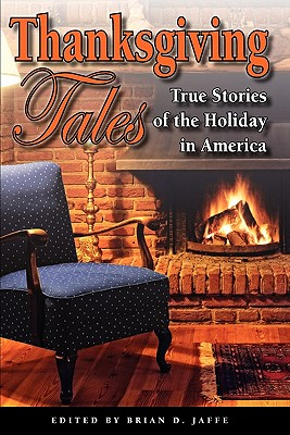 Thanksgiving Tales: True Stories of the Holiday in America Cover Image