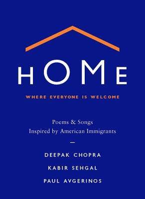 Home: Where Everyone Is Welcome: Poems & Songs Inspired by American Immigrants Cover Image