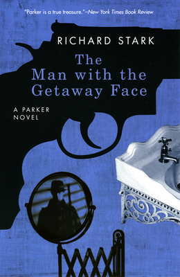 The Man with the Getaway Face: A Parker Novel Cover Image