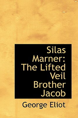 Silas Marner: The Lifted Veil Brother Jacob Cover Image