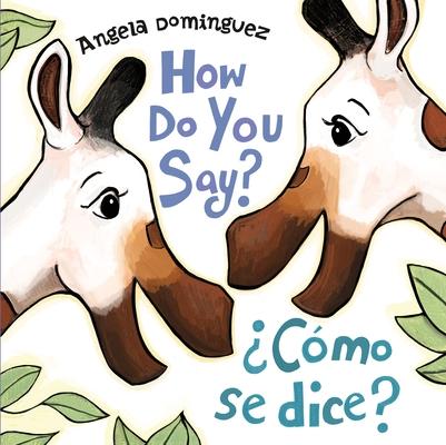 How Do You Say? / ¿Cómo Se Dice? Cover Image