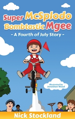 SuperMcSplodoBombtasticMgee: A Fourth of July Story Cover Image