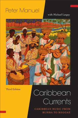 Caribbean Currents:: Caribbean Music from Rumba to Reggae (Studies In Latin America & Car) Cover Image