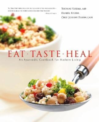 Eat-Taste-Heal: An Ayurvedic Cookbook for Modern Living Cover Image