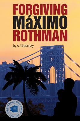 Forgiving Maximo Rothman Cover Image