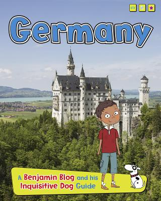 Germany: A Benjamin Blog and His Inquisitive Dog Guide (Country Guides) Cover Image