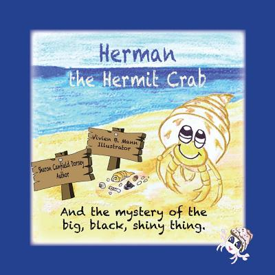 Herman the Hermit Crab: and the mystery of the big, black, shiny thing. Cover Image