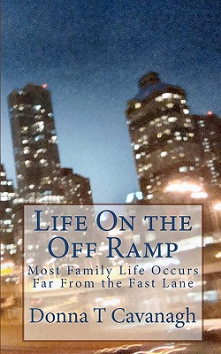 Life On the Off Ramp: Most Family Life Occurs Far From the Fast Lane Cover Image
