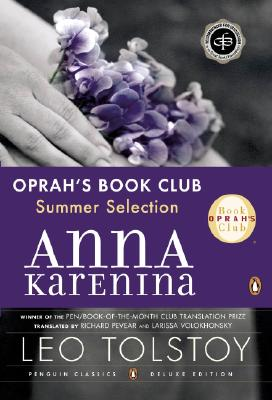 Anna Karenina (Oprah #5): (Penguin Classics Deluxe Edition) (Oprah's Classics Book Club Selections) Cover Image