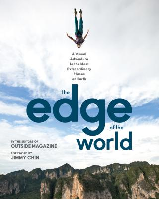 The Edge of the World: A Visual Adventure to the Most Extraordinary Places on Earth Cover Image