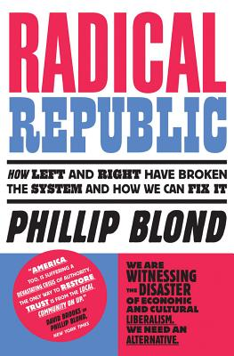 Radical Republic: How Left and Right Have Broken the System and How We Can Fix It Cover Image