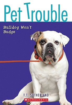 Cover for Bulldog Won't Budge (Pet Trouble)