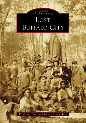 Lost Buffalo City (Images of America) Cover Image