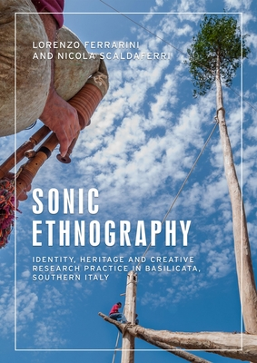 Sonic Ethnography: Identity, Heritage and Creative Research Practice in Basilicata, Southern Italy Cover Image