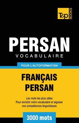 Vocabulaire Français-Persan pour l'autoformation - 3000 mots (French Collection #224) Cover Image
