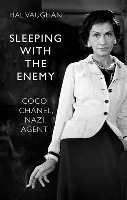 Sleeping with the Enemy: Coco Chanel's Secret War Cover Image