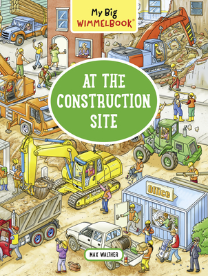 My Big Wimmelbook—At the Construction Site (My Big Wimmelbooks) Cover Image
