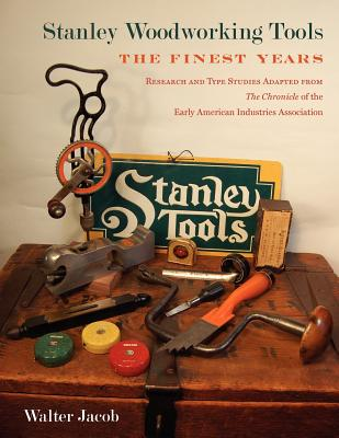 Stanley Woodworking Tools: The Finest Years Cover Image