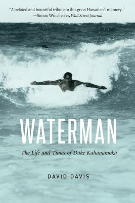 Waterman: The Life and Times of Duke Kahanamoku Cover Image