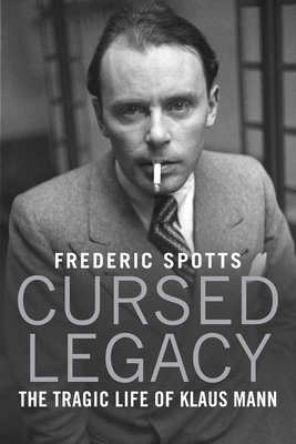 Cursed Legacy: The Tragic Life of Klaus Mann Cover Image