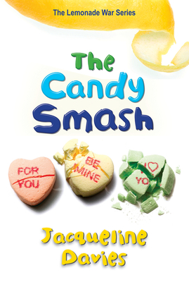 The Candy Smash (The Lemonade War Series) Cover Image