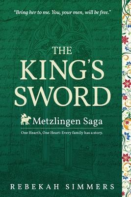 The King's Sword: The First Novel of The Metzlingen Saga Cover Image