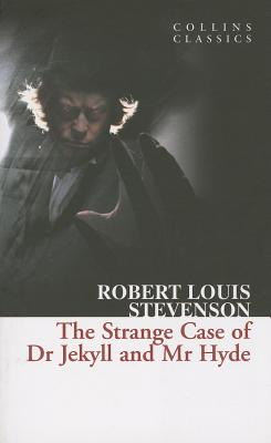 The Strange Case of Dr Jekyll and Mr Hyde (Collins Classics) Cover Image