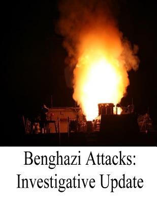 Benghazi Attacks: Investigative Update Cover Image