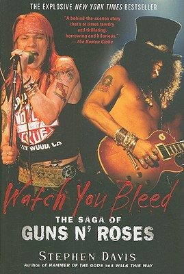 Watch You Bleed: The Saga of Guns N' Roses Cover Image