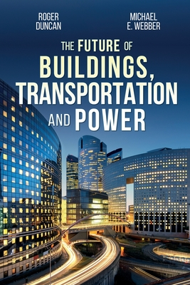 The Future of Buildings, Transportation and Power Cover Image
