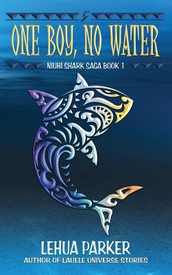 One Boy, No Water (Niuhi Shark Saga #1) Cover Image