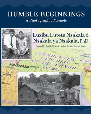 Humble Beginnings: A Photographic Memoir Cover Image