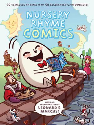 Cover Image for Nursery Rhyme Comics: 50 Timeless Rhymes from 50 Celebrated Cartoonists