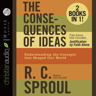 The Consequences of Ideas: Understanding the Concepts That Shaped Our World Cover Image