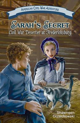 Sarah's Secret: Civil War Deserter at Fredericksburg (American Civil War Adventure) Cover Image