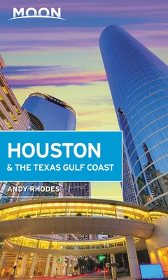 Moon Houston & the Texas Gulf Coast (Travel Guide) Cover Image