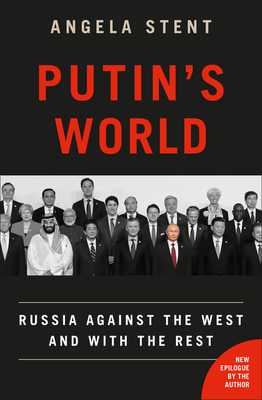 Putin's World: Russia Against the West and with the Rest Cover Image