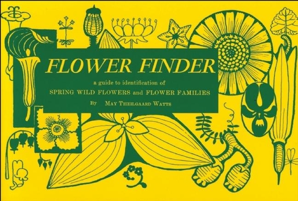 Flower Finder: A Guide to the Identification of Spring Wild Flowers and Flower Families East of the Rockies and North of the Smokies, (Nature Study Guides) Cover Image