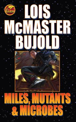 Miles, Mutants and Microbes (Vorkosigan Saga) Cover Image