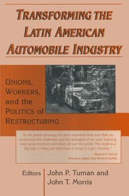 Transforming the Latin American Automobile Industry: Union, Workers and the Politics of Restructuring Cover Image