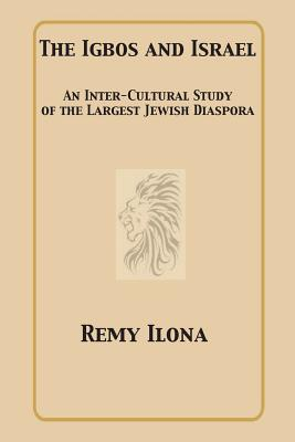 The Igbos and Israel: An Inter-Cultural Study of the Largest Jewish Diaspora Cover Image