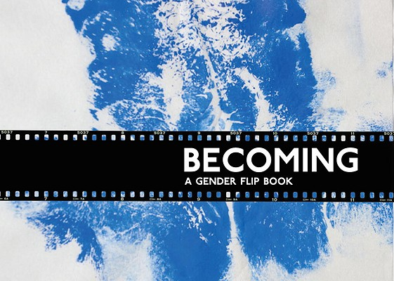 Becoming: A Gender Flip Book Cover Image