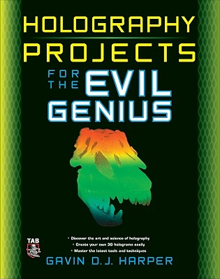 Holography Projects for the Evil Genius Cover Image