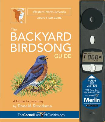 The Backyard Birdsong Guide Western North America: A Guide to Listening Cover Image